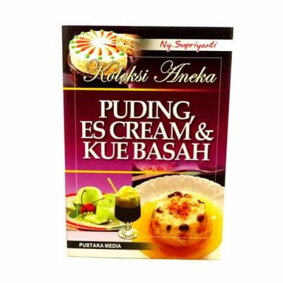 Grosir Buku Koleksi Aneka Puding Es Cream Dan Kue Basah