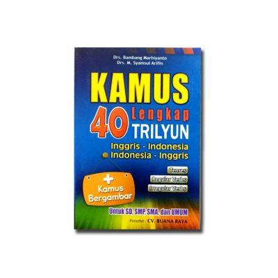Kamus Lengkap Bahasa Indonesia Inggris 40 Trilyun